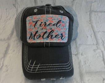 Tired as a Mother hat// Trucker hat// Mom Truckers hat//  Mom Hat// Flower hat//