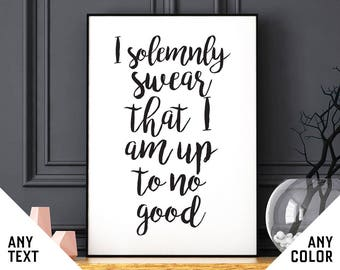 Up to no good print: I solemnly swear that I am up to no good poster, wall art, modern, minimalist, living room, kitchen, apartment, gift