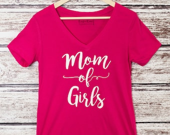 Mom of Girls shirt, Girls Mom, mom shirt, girls mama, mom of all girls, blessed with girls, tshirt