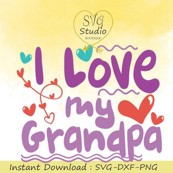 SVG Cutting File I Love My Grandpa Quote SVG Cutting File