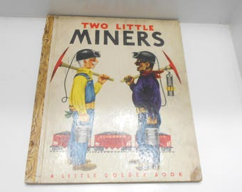 Vintage 1949 Copyright, Two Little Miners (18-F) A Little Golden Book, The First Book Illustrated By Richard Scarry