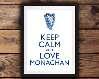 Keep Calm and Love Monaghan