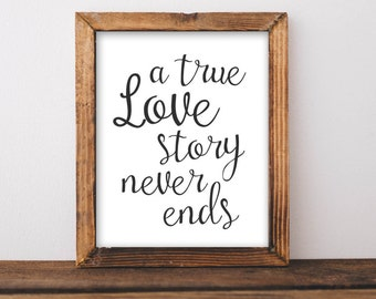 A true love story never ends, 8x10 Printable Art, Home Wall Decor, Printable Quote, Printable Wall Art, Inspirational quote, love quote,