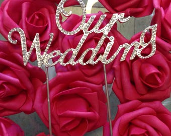 Our Wedding Rhinestones cake topper in silver- silver diamond wedding cake topper- Our wedding decorations- Bling cake topper.