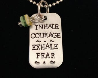 Hand stamped pendant/keyring/dogtag Inhale Courage - Exhale Fear