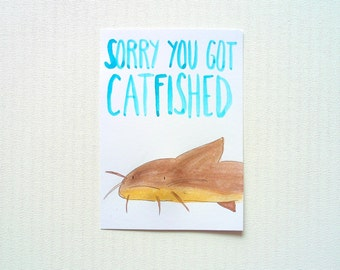 Sorry You Got Catfished, Funny Sympathy Card, Catfish, Watercolor Original Illustration, Awkward Sorry Card, Funny Home Decor Teenagers
