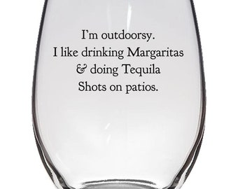 I'm Outdoorsy... festive party drinking glass great gift happy hours margaritas tequila shots