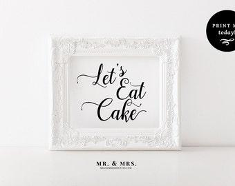 Let's Eat Cake, Wedding Cake Sign, Cake Sign, Cake Table Reception Sign, Wedding Printable, Instant Download, PDF, Calligraphy, MAM202_18