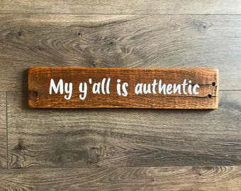 Southern saying sign, y'all, hand painted sign, rustic sign, handmade sign, reclaimed wood sign, gallery wall, home decor
