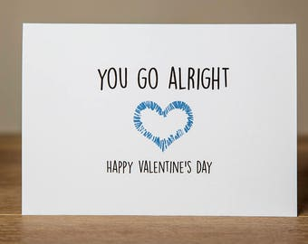 Greeting Card - Love, Valentine, You go alright
