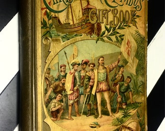 Christopher Columbus Gift Book: A Book to Instruct and Amuse Our Young Readers; Illustrated (1890) hardcover book