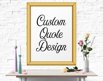 Custom Poster, Personalized Quote Printable, Custom Bible Verse/Song Lyrics, Custom Signs,Custom Quote Print,Custom Print,Custom Typography