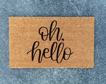 Oh, Hello Doormat   Welcome Mat   Welcome Doormat   Housewarming Gift   New  Home Gift   Doormat   Ships Free