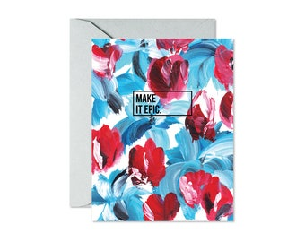 MAKE IT EPIC Blue and Red Floral Greeting Card/ Handpainted / Graduation /Bon Voyage / Birthday