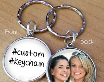 Hashtag keychain - Your Photo key chain - hashtag key chain - your saying - custom photo keychain - design your own - Personalized Keychain