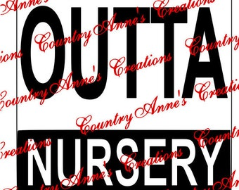 """SVG PNG DXF Eps Ai Wpc Cut file for Silhouette, Cricut, Pazzles  -""""Straight outta Nursery"""" can do any straight outta anything you like svg"""
