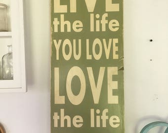 Live Life Wood Sign,live love life sign, antiqued Live sign,Inspirational Plaques, shabby chic sign,Live the life you love,11.25x36