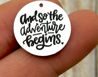 And so the adventure begins charm, polished stainless steel, jewelry making supply charms, DIY, bulk charms