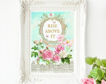 Rise above it, inspirational art print, you are beautiful, words to live by, floral A4 giclee