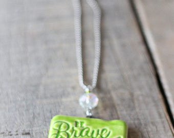"Essential oil car freshener ""Be brave with your life"" in Lime green, essential oil diffuser, aromatherapy car freshener, pottery pendant"