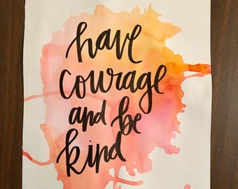 Have courage and be kind watercolor painting