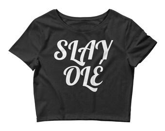 Slay Olé Women's Shirt, I Slay Shirt, Slay All Day, Slay Queen, Slay Shirt, Slay Tee, Slay The Day