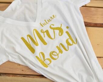 Future Mrs Shirt, Mrs Shirt, Bride VNeck Shirt, Bridal Shirt, Bachelorette Shirt, Custom Bride Shirt, Bride to Be Shirt, Engagement Shirt