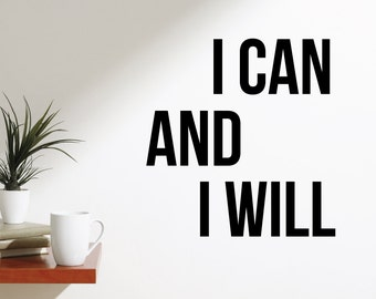 I Can & I Will 2 | Quotes Words Inspirational Motivational Goals Life Office Gym Café | Removable Vinyl Wall Sticker