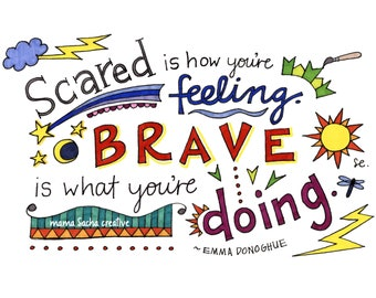 Brave is What You're Doing