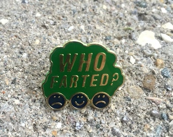 Vintage Funny Lapel Pin or Hat Pin - Who Farted ?