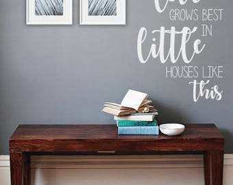 Vinyl Wall Decal Love Grows Best in Little Houses Like This Home Decor Rustic Farmhouse Decor Vinyl Wall Sticker