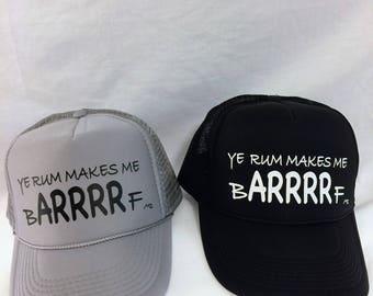 Ye Rum Makes Me BARRRF Trucker Hat / Pirate Trucker Hat / Rum Trucker Hat