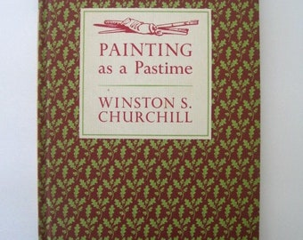 Painting as a Pastime by Winston Churchill -- 1965 Edition