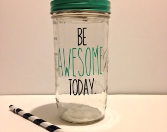 Be Awesome Today Mason Jar tumbler