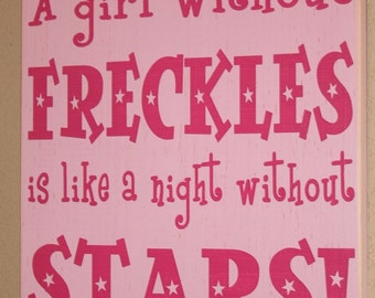Freckle Face Girl Sign, Girl's Room Decor, Custom Wood Sign, Girl's Wall Hanging - A Girl Without Freckles Is Like A Night Without Stars