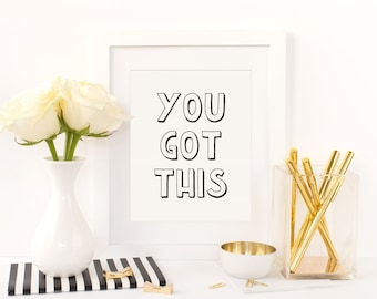 You Got This, Instant Download, Inspirational Quote, Digital Download, Motivational Quote, Printable Quote, Printable Inspiration, Wall Art