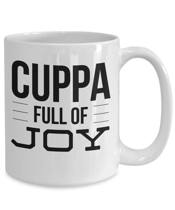 Uplifting coffee mug  cuppa full of joy mug  motivating mug