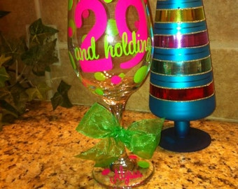 29 AND HOLDING Wine Glass-Happy 30th Birthday-Happy Birthday Wine Glass-Birthday Wine Glass-Best Friend Wine Glass
