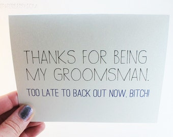 Funny Groomsman Card / Humor Bridal Party Thank You / Thanks for Being My Groomsman
