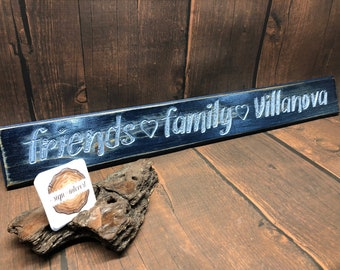 HAND CARVED/Friends Family Villanova Distressed Wooden Sign/Cedar Wood Sign/Hand Routed Sign/College Sign/Wood Sign with Saying