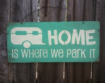 Home Is Where We Park It Sign, Camper Sign, Camping Sign, Trailer Decor, RV Sign, Camper Decoration, RV decor, Camping decor, Snowbird Gift