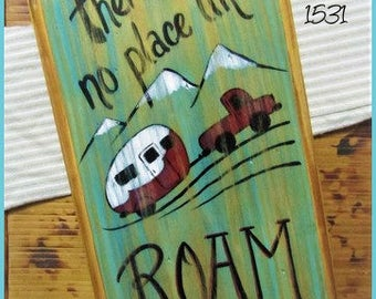 """Camper Sign """"No place like Roam"""" Handpainted, Distressed, NOT vinyl! #1531"""