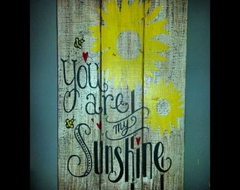 You Are My Sunshine Hand Painted Wood Home Decor Sign