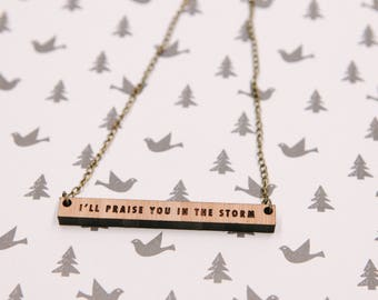 I'll Praise You In The Storm Laser-cut Bamboo Wood Typography Necklace