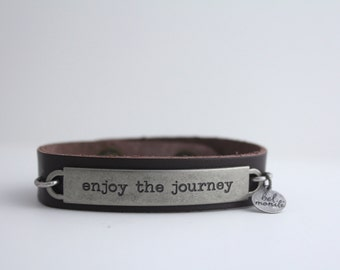 Leather Cuff Bracelet, Inspirational Quote, Survivor Gift, Travel Gift, Quote Bracelet, Enjoy the Journey, Journey Quote, New Mom Gift
