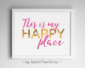 """Pink and Gold """"This Is My Happy Place"""" Printable Wall Art, Craft Room, Teen Bedroom Art Print, 8x10 + 11x14 JPEG INSTANT DOWNLOAD"""