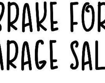 I Brake for Garage Sales Funny Vinyl Car Decal Bumper Window Sticker Any Color Multiple Sizes Custom Jenuine Crafts