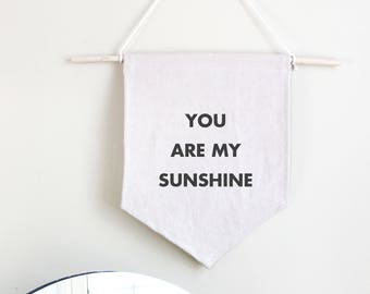 You Are My Sunshine Cotton Banner