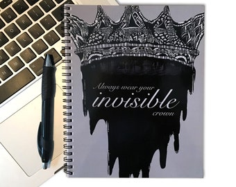 Quote Notebook - Crown Notebook - 80 Page Spiral Notebook - Spiral Journal - Tribal Art - Drawing - Always Wear Your Invisible Crown