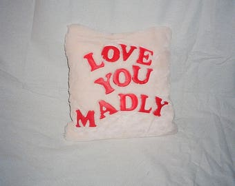 Love You Madly Valentines day Pillow